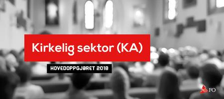 Kirkelig sektor (KA) hovedoppgjøret 2018